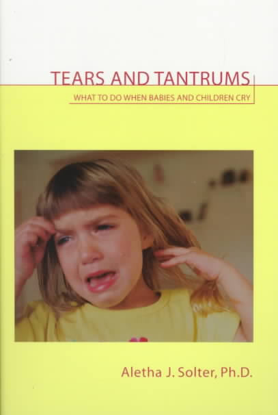 Tears and Tantrums By Solter, Aletha Jauch