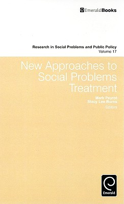 New Approaches to Social Problems Treatment By Peyrot, Mark (EDT)/ Burns, Stacy Lee (EDT)
